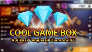 cool game box aplikasi penghasil diamond ff gratis