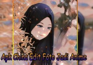 Apk China Edit Foto Jadi Anime