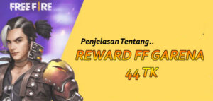 Reward FF Garena 44 TK
